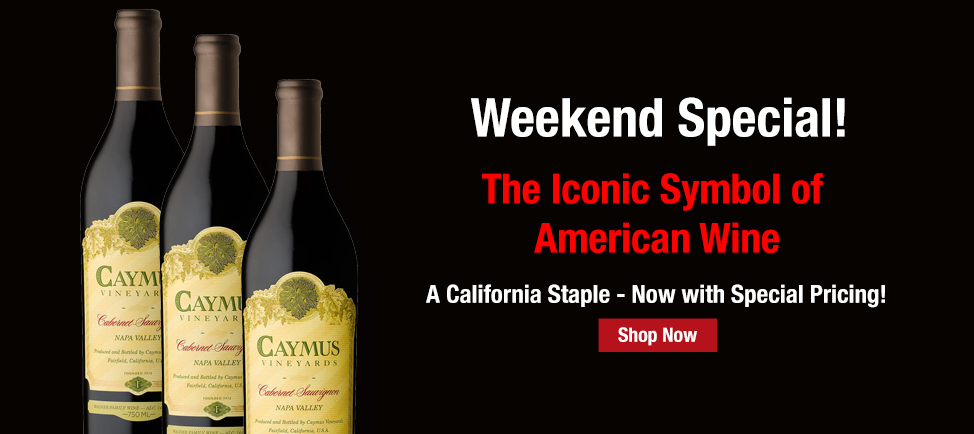 Caymus Weekend Special